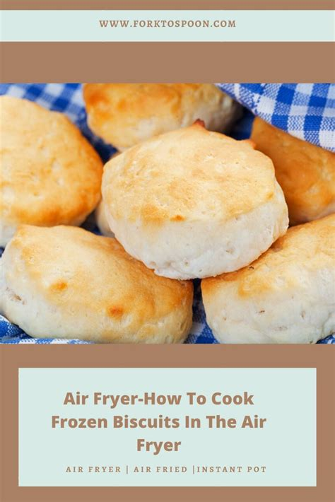 biscuits fryer frozen air cook recipe baking shake bake forktospoon