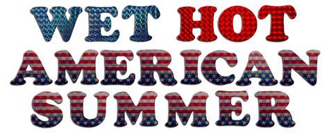 Wet Hot American Summer — Davidwaincom