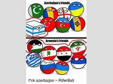 Azerbaijan's Friends Armenia's Friends F*ck Azerbaijan