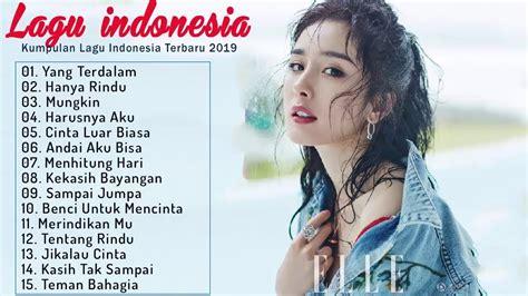 Judika amp ari lasso full album 2021 lagu indonesia terbaru 2021 terpopuler. Top Lagu Pop Indonesia Terbaru 2019 Hits Pilihan Terbaik+enak Didengar Waktu Kerja - YouTube