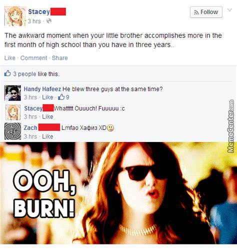 Ooh Face Meme - ooh burn by monu 170 meme center