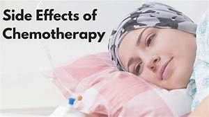 What Are The Side Effects Of Chemotherapy