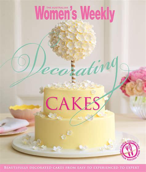 Cake Decorating Books Australia by Birthday Cakes Australian Womens Weekly