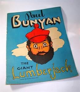 Vintage Children's Book Paul Bunyan The Giant Lumberjack ...