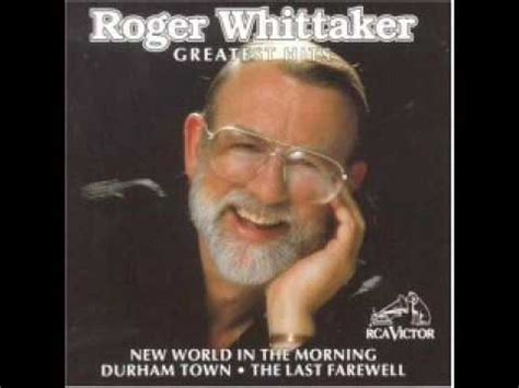 "Roger Whittaker""new World In The Morning"" [ Version No??]with Lyrics Youtube"