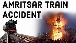 Amritsar Train Accident अमृतसर ट्रेन हादसा All You Need to ...