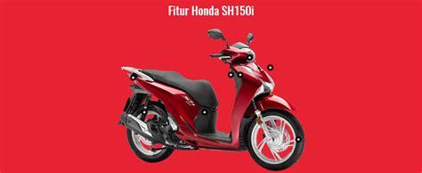 Gambar Motor Honda Sh150i by Sh150i 1 Mutiara Motor Honda