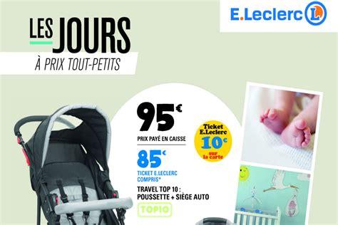 leclerc siège auto bébé leclerc lance catalogue spécial