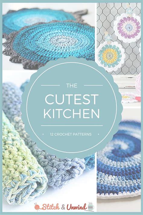 the cutest kitchen 12 kitchen crochet patterns stitch