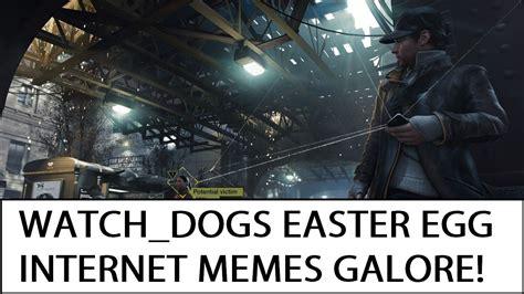 Watch Meme - watch dogs internet meme easter egg s youtube