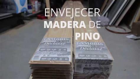 envejecer madera de pino tutorial youtube
