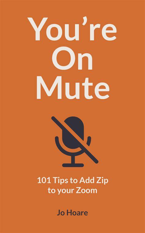 youre  mute  ways  add zip  zoom