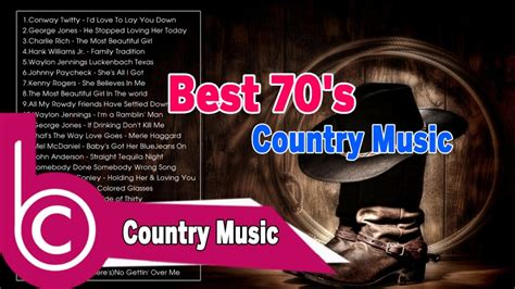 country news country music news best 70 s country music classic country music 70 s playlist best