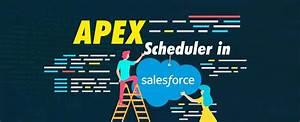 Apex Scheduler In Salesforce  Step