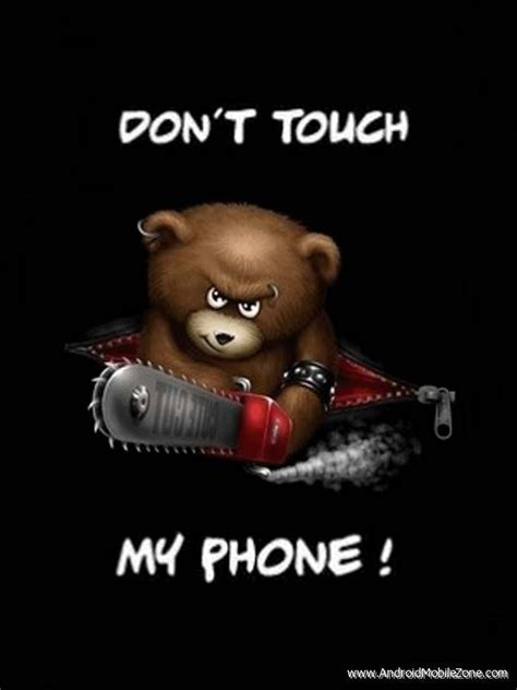 Free lock screen wallpaper & background in 3d & hd. Dont Touch my Phone Teddy - a Wallpaper specially created for mobile phone lovers, who wants ...
