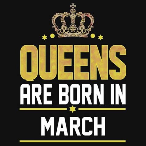 March Birthday Memes - queens are born in march redbubbleshirts pinterest march pisces and birthday memes