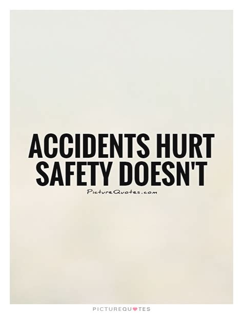 Safety Quotes Accidents Quotes Accidents Sayings Accidents Picture