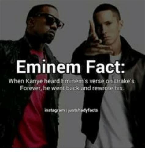 Eminem Drake Meme - eminem fact when kanye heard eminem s verse on drake s forever he went back and rewrote his