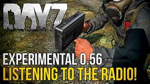 #DayZ ~ 0.56 Experimental Experience ~ Listen To Working ...