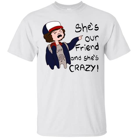 stranger things fan shirt stranger things dustin she is our friend and she is crazy