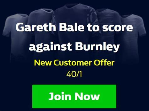 Get 40/1 for Gareth Bale to score during Burnley vs ...