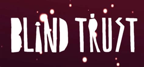 what is blind trust blind trust on steam