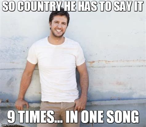 Luke Bryan Memes - farce the music luke bryan is a tool memes guest submission
