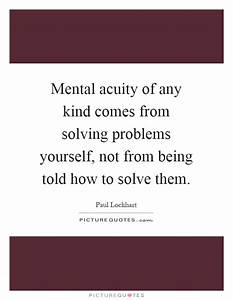 Mental acuity o... Acuity Quotes