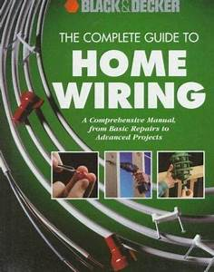 The Complete Guide To Home Wiring By Creative Publishing
