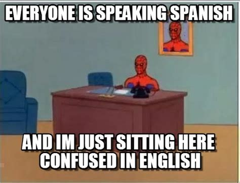 Memes In Spanish - spanish memes in english image memes at relatably com
