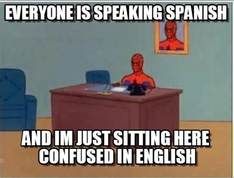 Memes Spanish - spanish memes in english image memes at relatably com