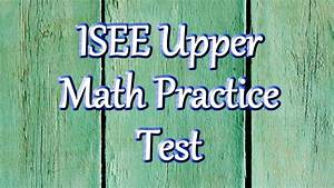Free Isee Upper Level Math Practice Test