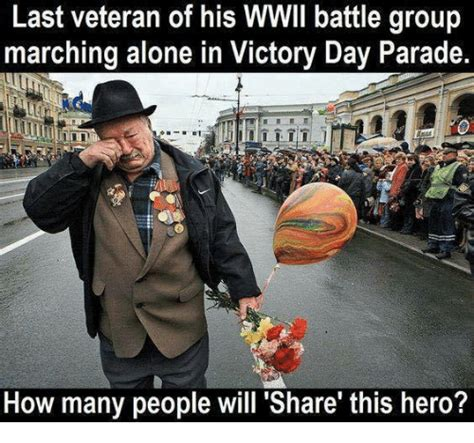 Parade Meme - last veteran of his wwil battle group marching alone in victory day parade how many people will