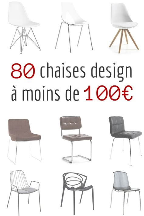cuisine parfaite chaise design pas cher 80 chaises design à moins de 100