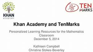 Khan Academy and TenMarks: Personalized Learning Resources ...