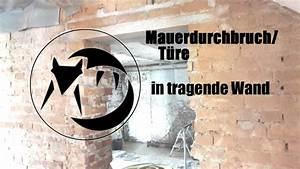 Sturz Tragende Wand : mauerdurchbruch t re in tragende wand youtube ~ Markanthonyermac.com Haus und Dekorationen