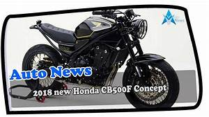 Honda Cb500f 2018 : wow amazing 2018 new honda cb500f concept price spec youtube ~ Voncanada.com Idées de Décoration