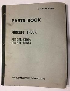 Komatsu Forklift Fb10m  13m-2 Fb15m  18m-2 Parts Book