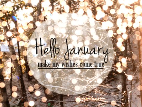 Hello January, Make My Wishes Come True Pictures, Photos ...