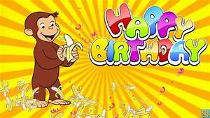 Curious George Funny Happy Birthday Song|Nursery rhymes ...