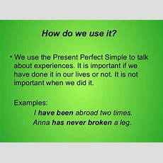 Present Perfect Simple With Since, For, Already, Yet And Past Simple
