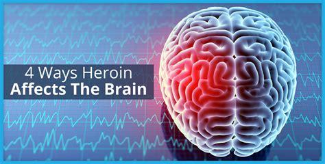 ways heroin affects  brain vertava health