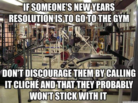 New Year S Gym Meme - if someone s new years resolution is to go to the gym