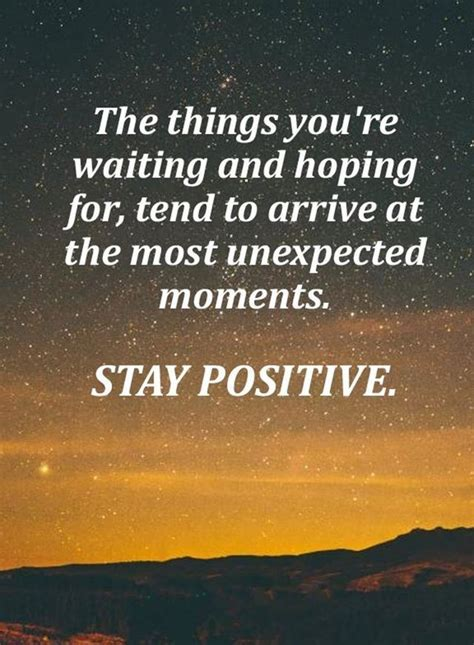 positive quotes   unexpected moments stay positive
