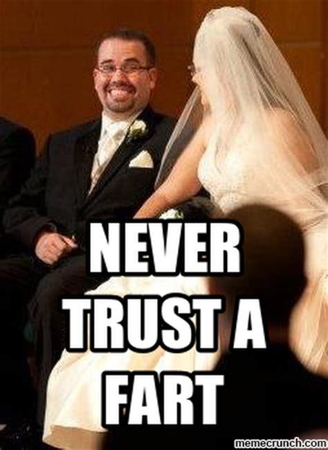 Fart Meme - never trust a fart