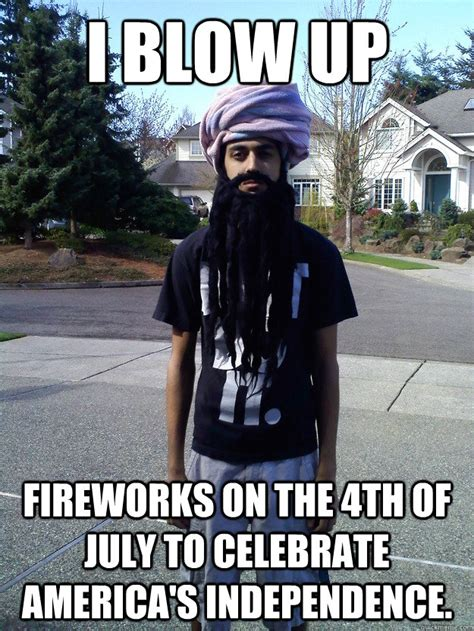 July 4th Memes - i blow up fireworks on the 4th of july to celebrate america s independence misc quickmeme