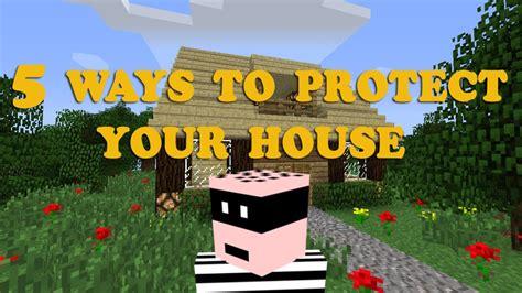minecraft  ways  protect  house youtube