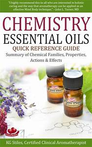 Chemistry Essential Oils Quick Reference Guide By Kg