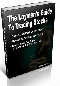 The Layman U0026 39 S Guide To Trading Stocks By Dave Landry