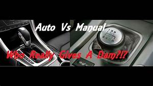 Automatic Vs Manual Transmission  Who Give U0026 39 S A